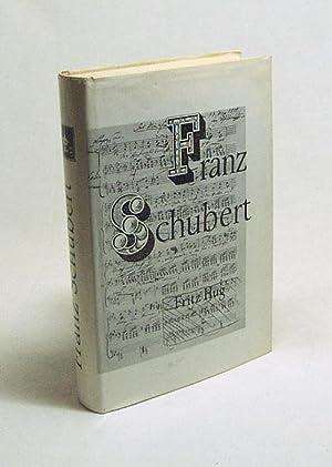 Franz Schubert : Leben und Werk eines: Hug, Fritz