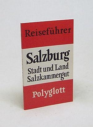 Salzburg, Stadt und Land mit Grossglocknerstrasse und: Lorenz, Eva