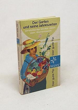 Der Garten und seine Jahreszeiten : Prakt.: Schmidt, Ernst /