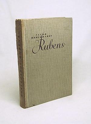 Rubens / Jacob Burckhardt: Burckhardt, Jacob