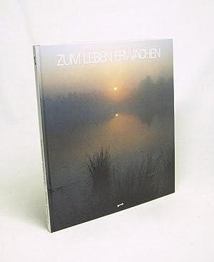 Zum Leben erwachen : e. meditatives Bilderbuch: Klever, Peter /