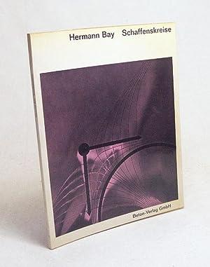 Hermann Bay, Schaffenskreise / hrsg. von Hans: Erb, Hans F.