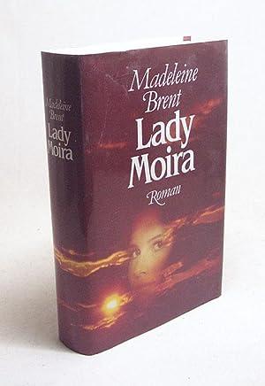 Lady Moira : Roman / Madeleine Brent: Brent, Madeleine
