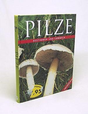 Pilze : [bestimmen und sammeln ; über: Lohmeyer, Till R.