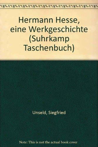 1) Unseld: Hermann Hesse, eine Werkgeschichte. 2): Unseld, Siegfried und