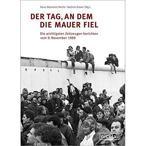 Der Tag, an dem die Mauer fiel.: Hertle, Hans-Hermann und