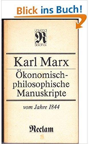1) Karl Marx: Ökonomisch-philosophische Manuskripte vom Jahre: Marx, Karl und