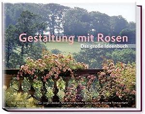 Gestaltung mit Rosen. Das große Ideenbuch. Text: Keil, Gisela und