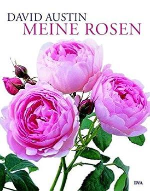 Die englischen Rosen. Meine Rosen. Mit Fotografien: Austin, David:
