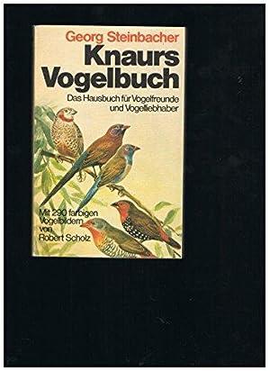 1) Steinbacher: Knaurs Vogelbuch. Das Hausbuch für: Steinbacher, Georg, Gert