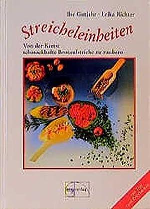 Streicheleinheiten. Von der Kunst, schmackhafte Brotaufstriche zu: Gutjahr, Ilse und
