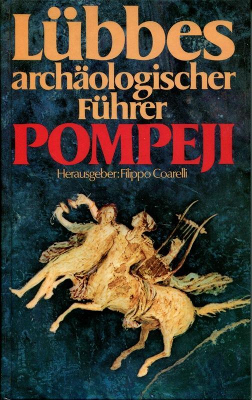 Lübbes archäologischer Führer Pompeji.: Eugenio La Rocca/Filippo