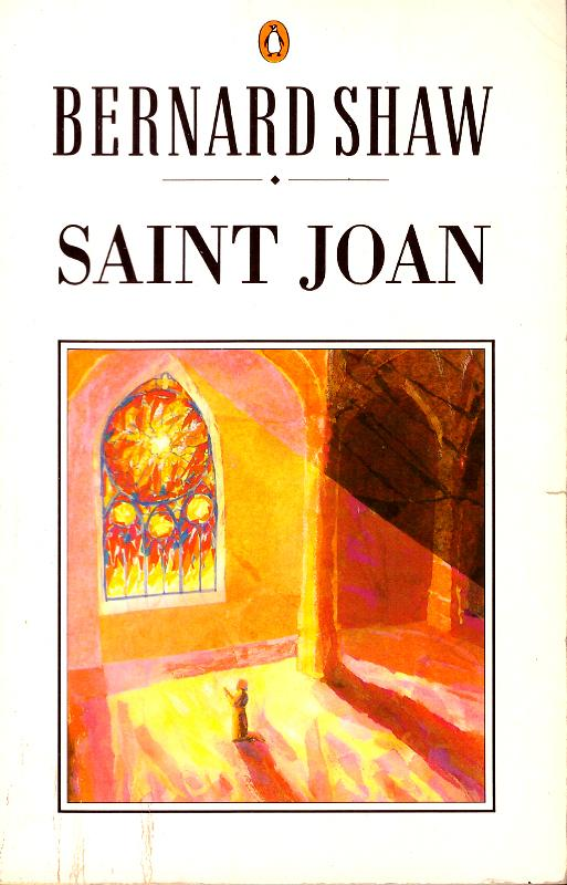 Saint Joan: A Chronicle Play in Six: Shaw, George Bernard