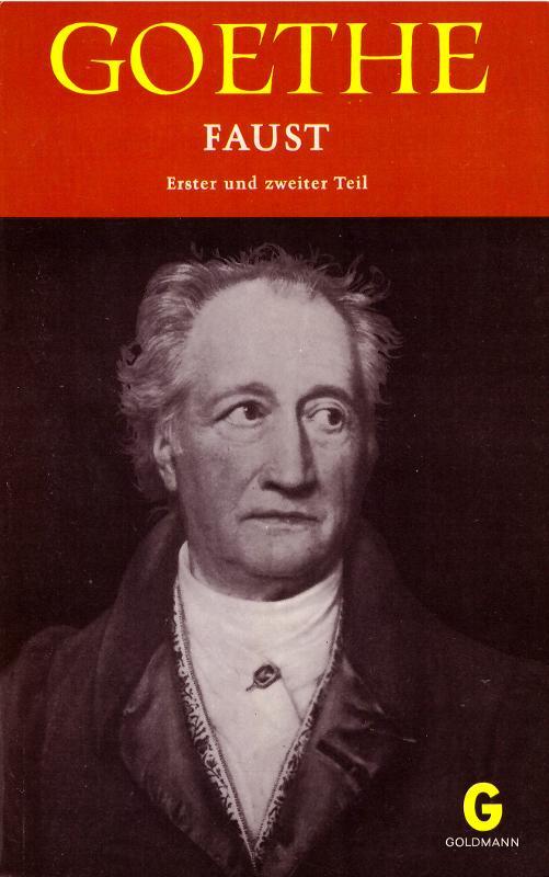 Faust - Erster und zweiter Teil.: Goethe