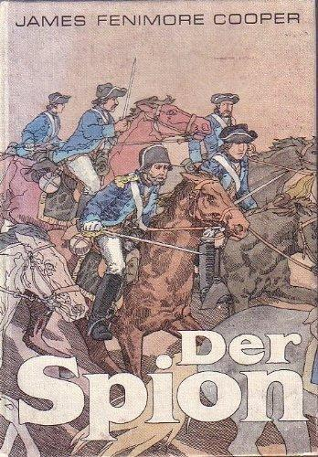James Fenimore Cooper: Der Spion: James Fenimore Cooper