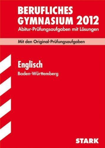 Abitur-Prüfungsaufgaben Berufliche Gymnasien Baden-Württemberg. Mit Lösungen: En - Jacob, Rainer