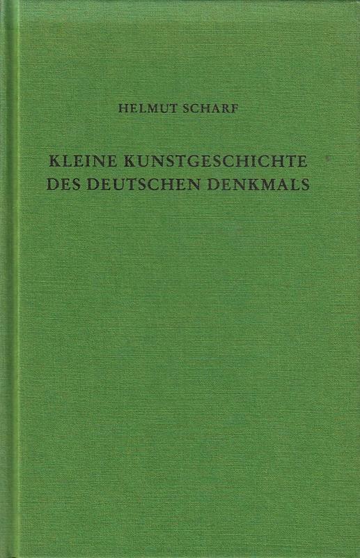 Kleine Kunstgeschichte des deutschen Denkmals: Helmut, Scharf,