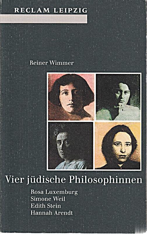 Vier jüdische Philosophinnen. Rosa Luxemburg, Simone Weil, Edith Stein, Hannah A - Reiner, Wimmer,