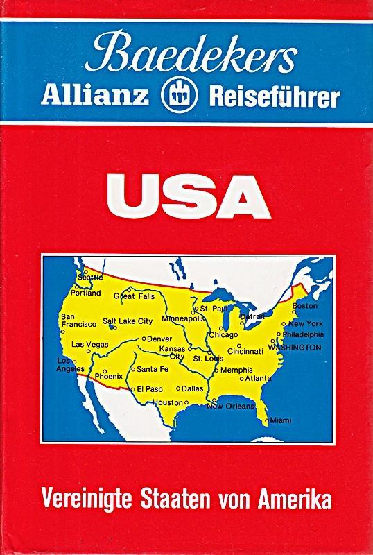 USA. Vereinigte Staaten von Amerika. Baedekers Allianz: Autor), (Ohne