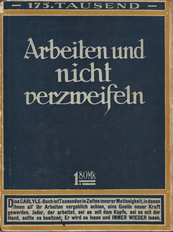 Arbeiten und nicht verzweifeln : [Ausz. aus: Carlyle, Thomas