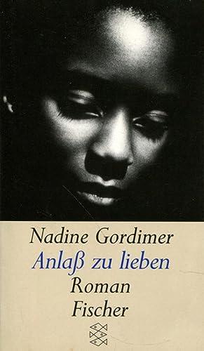 Anlass zu lieben: Roman: Nadine, Gordimer,