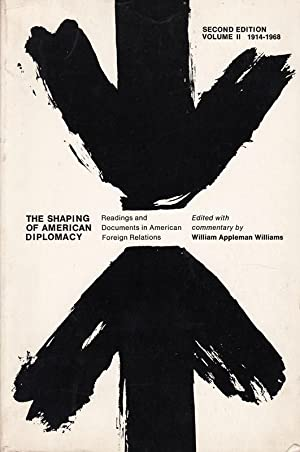 The Shaping of American Diplomacy (Volume II): Williams, Ailliam Appleman