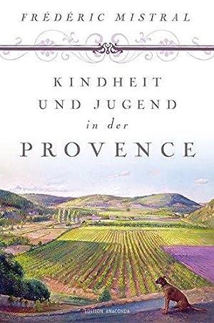 Kindheit und Jugend in der Provence (Edition: Mistral, Frédéric
