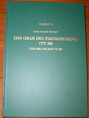 Theben - Band 6 - Das Grab des Paenkhemenu (TT 68) und die Anlage TT 227.: Seyfried, Karl-Joachim