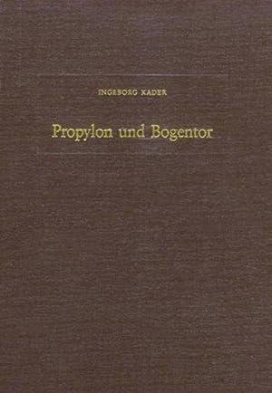 Propylon und Bogentor. Untersuchungen zum Tetrapylon von Latakia und anderen frühkaiserzeitlichen ...