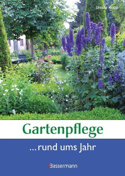 Gartenpflege rund ums Jahr - Kopp, Ursula