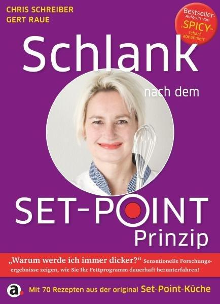 Schlank nach dem Set-Point-Prinzip - Schreiber, Chris und Gert Raue