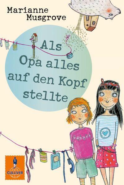 Als Opa alles auf den Kopf stellte: Roman. Mit Vignetten von Martina Badstuber (Gulliver) - Musgrove, Marianne