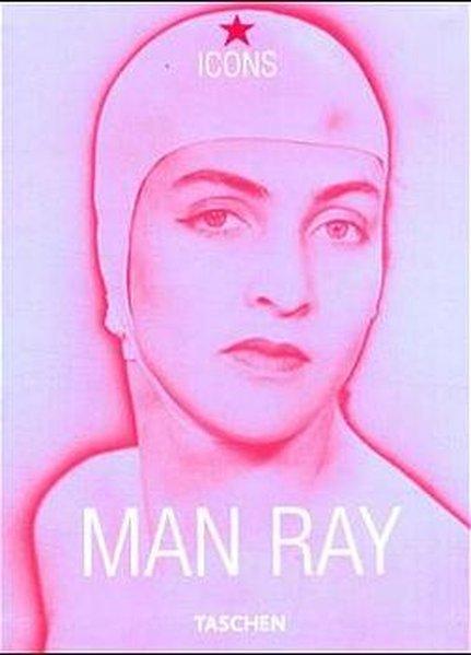 ICONS, Man Ray 1890-1976: de L'Ecotais, Emmanuelle: