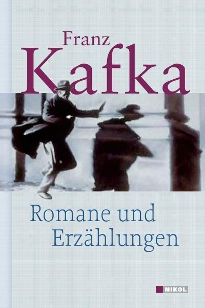 Romane und Erzählungen - Kafka, Franz
