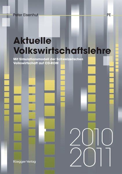 Aktuelle Volkswirtschaftslehre 2010/2011 - Eisenhut, Peter