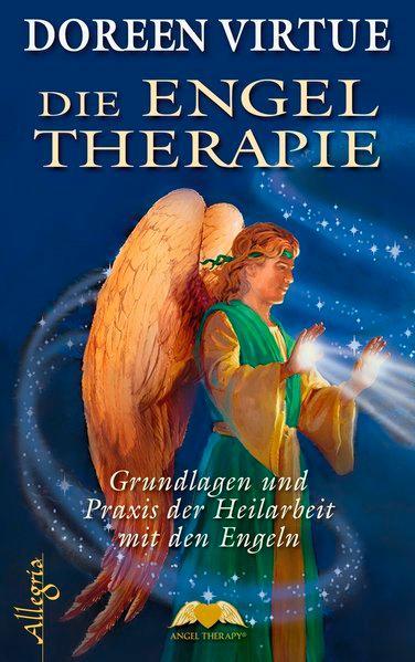 Die Engel Therapie: Grundlagen und Praxis der Heilarbeit mit den Engeln - Virtue,, Doreen und Angelika Hansen,