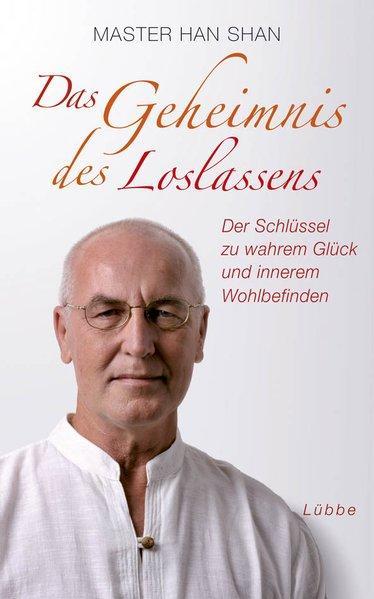 Das Geheimnis des Loslassens: Der Schlüssel zu wahrem Glück und innerem Wohlbefinden - Shan Master, Han