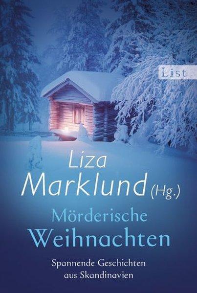 Mörderische Weihnachten: Mit Erzählungen von Åke Edwardson, Arne Dahl und anderen - Marklund, Liza