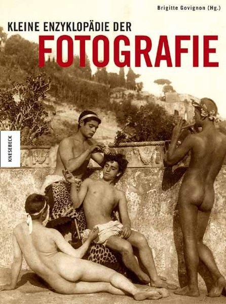 Kleine Enzyklopädie der Fotografie - Govignon, Brigitte und Barbara Holle