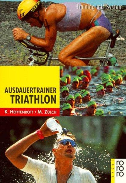 Ausdauertrainer Triathlon: Training mit System - Hottenrott, Kuno, Martin Zülch und Horst Lichte