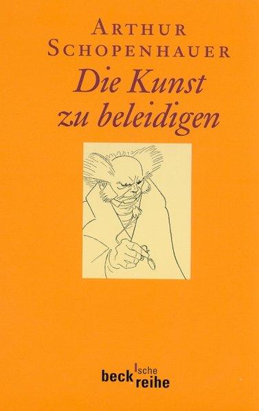 Die Kunst zu beleidigen (Beck'sche Reihe) - Volpi, Franco und Arthur Schopenhauer