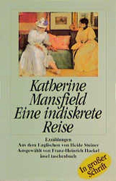 Eine indiskrete Reise (Insel-Taschenbücher) - Mansfield, Katherine und Heide Steiner