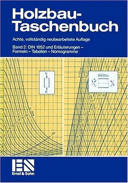 Holzbau-Taschenbuch, Bd.2, DIN 1052 und Erläuterungen: Halasz Robert, von,