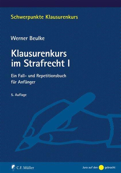 Klausurenkurs im Strafrecht I: Ein Fall- und Repetitionsbuch für Anfänger - Werner, Beulke