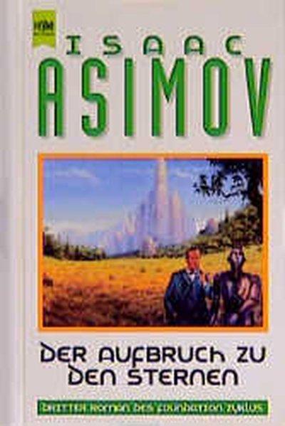 Der Aufbruch zu den Sternen - Asimov, Isaac