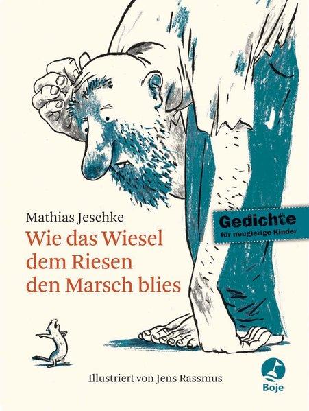 Wie das Wiesel dem Riesen den Marsch blies - Mathias, Jeschke und Rassmus Jens