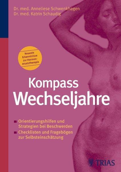 Kompass Wechseljahre - Anneliese, Schwenkhagen und Schaudig Katrin