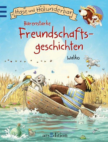 Hase & Holunderbär - Bärenstarke Freundschaftsgeschichten - Walko