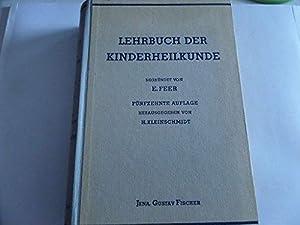 Lehrbuch der Kinderheilkunde. Begr. v. Emil Feer.: Feer, Emil und