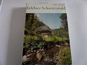 Erlebter Schwarzwald Ein Gesamtbild des Schwarzwaldes: Rieple, Max: